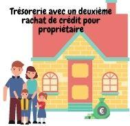 Besoin d'une trésorerie supplémentaire avec votre deuxième rachat de crédit pour propriétaire