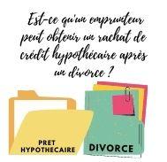 Est-ce qu'on peut bénéficier d' un rachat de crédit hypothécaire après un divorce?